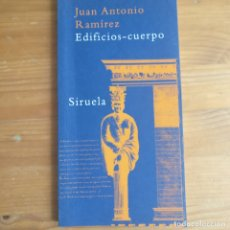 Libros de segunda mano: EDIFICIOS-CUERPO JUAN ANTONIO RAMÍREZ. EDIFICIOS-CUERPO. SIRUELA. 2003 104PP. Lote 175838489