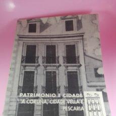 Libros de segunda mano: LIBRO-PATRIMONIO E CIDADE A CORUÑA,CIDADE VELLA E PESCARÍA-1994-COAG. Lote 175869739