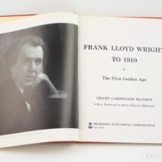 Libros de segunda mano: FRANK LLOYD WRIGHT TO 1910, GRANT CARPENTER MANSON, 1958, REINOLD PUBLISHING, USA. 27X22CM. Lote 176079794