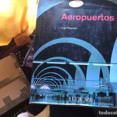 Libros de segunda mano: AEROPUERTOS. UN SIGLO DE ARQUITECTURA. HUGH PEARMAN. Lote 176083835