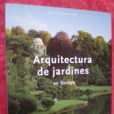 Libros de segunda mano: ARQUITECTURA DE JARDINES EN EUROPA. TASCHEN.. Lote 176520595