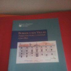 Libros de segunda mano: BURGOS Y SUS VILLAS - ARQUITECTURA Y PAISAJE - LENA SALADINA IGLESIAS - Mª JOSÉ ZAPARAIN - 1750-1800. Lote 176531217
