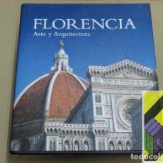 Libros de segunda mano: VARIOS AUTORES: FLORENCIA. ARTE Y ARQUITECTURA (TRAD:DOLORS GASSÓS). Lote 176668750