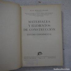 Libros de segunda mano: MATERIALES Y ELEMENTOS DE CONSTRUCCIÓN. ESTUDIO EXPERIMENTAL - JUAN BERGOS MASSÓ - BOSCH - 1953. Lote 176779202