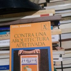 Libros de segunda mano: CONTRA UNA ARQUITECTURA ADJETIVA, ORIAL BOHIGAS, ED. SEIX BARRAL. Lote 176816270