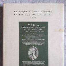 Libros de segunda mano: LA ARQUITECTURA TECNICA EN SUS TEXTOS HISTORICOS ARFE. Lote 176914888
