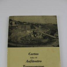 Libros de segunda mano: L-408. CARTAS SOBRE EL ANFITEATRO TARRACONENSE, WILLIAM J.BRYANT. 1970.. Lote 176923648