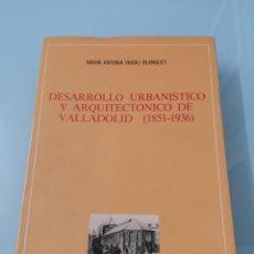 Libros de segunda mano: DESARROLLO URBANÍSTICO Y ARQUITECTÓNICO DE VALLADOLID (1851-1936).MARIA ANTONIA VIRGILI BLANQUET.. Lote 177039537