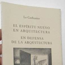 Libros de segunda mano: EL ESPÍRITU NUEVO EN ARQUITECTURA. EN DEFENSA DE LA ARQUITECTURA - LE CORBUSIER. Lote 184920320
