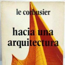 Libros de segunda mano: LE CORBUSIER - HACIA UNA ARQUITECTURA. POSEIDON, 1978.. Lote 177379922