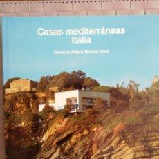 Libros de segunda mano: CASAS MEDITERRÁNEAS ITALIA. GIOVANNI ALBERA/NICOLÁS MONTI. ED. GUSTAVO GILÍ, 1992.. Lote 177386165