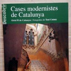 Libros de segunda mano: CASES MODERNISTES DE CATALUNYA D'ORIOL PI DE CABANYES I FOTOS TONI CATANY. Lote 177493097