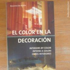 Libros de segunda mano: EL COLOR EN LA DECORACIÓN SAN MARTÍN, MACARENA LOFT PUBLICATION (2008) 255PP. Lote 177885379