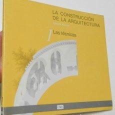 Libros de segunda mano: LA CONSTRUCCIÓN DE LA ARQUITECTURA. 1. LAS TÉCNICAS - IGNACIO PARICIO. Lote 178139839