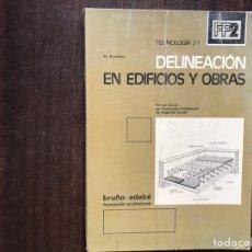 Libros de segunda mano: DELINEACIÓN EN EDIFICIOS Y OBRAS. TECNOLOGÍA 2:1. FP. BRUÑO EDEBÉ. Lote 178163925