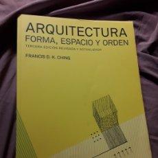 Libros de segunda mano: ARQUITECTURA: FORMA, ESPACIO Y ORDEN. FRANCIS CHING. EXCELENTE ESTADO.. Lote 178308448