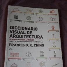 Libros de segunda mano: DICCIONARIO VISUAL DE ARQUITECTURA, DE FRANCIS D. K. CHING. EXCELENTE ESTADO.. Lote 178311860