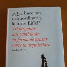 Libros de segunda mano: ¿QUE HACE TAN EXTRAORDINARIA LA TORRE EIFFEL?ARQUITECTURA.JONATHAN GLANCEY.. Lote 178787948