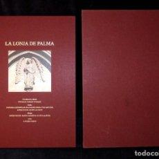 Libros de segunda mano: LA LONJA DE PALMA. ESTUCHADO. CATALINA CANTARELLAS Y OTROS. ED. GOVERN I. BALEARS, 2003. ED. LUJO. Lote 178799251