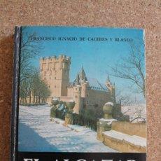Libros de segunda mano: EL ALCÁZAR DE SEGOVIA. VIDA Y AVENTURA DE UN CASTILLO FAMOSO. PRÓLOGO DEL MARQUÉS DE LOZOYA. . Lote 178960513