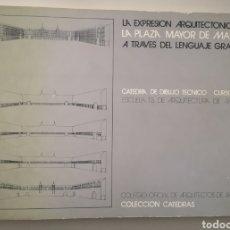 Libros de segunda mano: LA EXPRESION ARQUITECTONICA DE LA PLAZA MAYOR DE MADRID A TRAVES DEL LENGUAJE GRAFICO. Lote 178993712