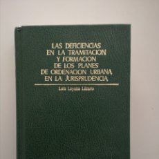 Libros de segunda mano: LAS DEFICIENCIAS EN LA TRAMITACION Y..DE LOS PLANES ORDENACION URBANA EN JURISPRUDENCIA. LUIS LAYANA. Lote 179056243