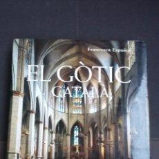 Libros de segunda mano: ÉL GÒTIC CATALÀ - FRANCESCA ESPAÑOL - 1ª EDICIÓ. Lote 179100428