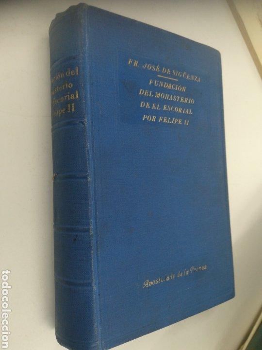 FUNDACIÓN DEL MONASTERIO DE EL ESCORIAL POR FELIPE II FR JOSÉ DE SIGÜENZA, 1927.TAPA DURA TELA EDITO (Libros de Segunda Mano - Bellas artes, ocio y coleccionismo - Arquitectura)