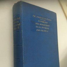 Libros de segunda mano: FUNDACIÓN DEL MONASTERIO DE EL ESCORIAL POR FELIPE II FR JOSÉ DE SIGÜENZA, 1927.TAPA DURA TELA EDITO. Lote 179146576