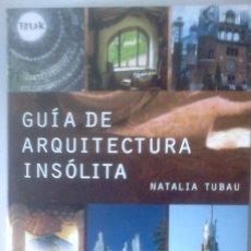 Libros de segunda mano: NATALIA TUBAU - GUÍA DE ARQUITECTURA INSÓLITA. Lote 179152511