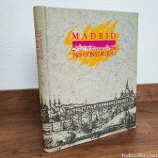 Libros de segunda mano: ARQUITECTURA - MADRID NO CONSTRUIDO - COLEGIO DE ARQUITECTOS - ALBERTO HUMANES BUSTAMANTE. Lote 179169585