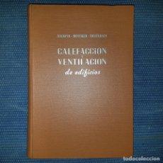 Libros de segunda mano: KAEMPER - HOTTINGER - GONZENBACH: CALEFACCIÓN Y VENTILACIÓN DE EDIFICIOS. Lote 179199621
