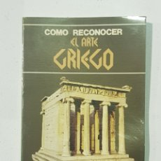 Libros de segunda mano: COMO RECONOCER EL ARTE GRIEGO - TDK140. Lote 179204846