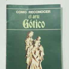 Libros de segunda mano: COMO RECONOCER EL ARTE GOTICO - TDK140. Lote 179204935
