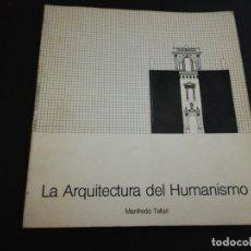 Libros de segunda mano: MANFREDO TAFURI, LA ARQUITECTURA DEL HUMANISMO . Lote 179206007