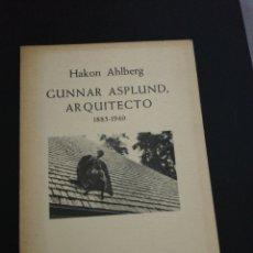Libros de segunda mano: HAKON AHLBERG, GUNNAR ASPLUND, ARQUITECTO, 1885-1940. Lote 179206083