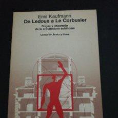 Libros de segunda mano: EMIL KAUFMANN, LE LEDOUX A LE CORBUSIER . Lote 179206561