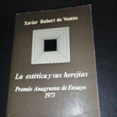 Libros de segunda mano: XAVIER RUBERT DE VENTOS, LA ESTÉTICA Y SUS HEREJÍAS . Lote 179206733