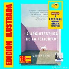 Libros de segunda mano: LA ARQUITECTURA DE LA FELICIDAD - ALAIN DE BOTTON - LUMEN - EXCELENTE - MUY ILUSTRADO - 18 EUROS. Lote 179209881