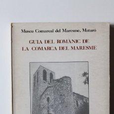 Libros de segunda mano: GUIA DEL ROMÀNIC DE LA COMARCA DEL MARESME - MUSEU COMARCAL DEL MARESME, MATARÓ. Lote 179519828