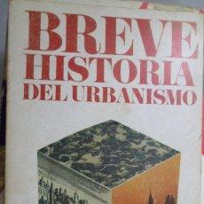 Libros de segunda mano: BREVE HISTORIA DEL URBANISMO. FERNANDO CHUECA GOITIA.. Lote 179709238