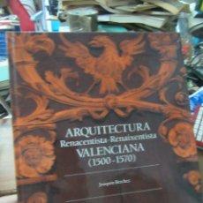 Libros de segunda mano: ARQUITECTURA RENANCENTISTA VALENCIANA (1500-1570), JOAQUÍN BÉRCHEZ, FRANCESC JARQUE. ART.548-341. Lote 180097787
