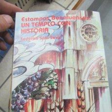 Libros de segunda mano: ESTAMPAS BENALUENSES UN TEMPLO CON HISTORIA, FEDERICO SALA SEVA. L.14508-522. Lote 180169376