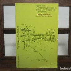 Libros de segunda mano: TIERRA Y COBIJO. DISEÑO CASAS SEMIENTERRADAS. TECNOLOGÍA Y ARQUITECTURA. UNIVERSIDAD MINNESOTA. Lote 180178190