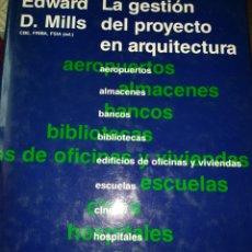 Libros de segunda mano: LA GESTIÓN DEL PROYECTO DE ARQUITECTURA. EDWARD D. MILLS. EDITORIAL GUSTAVO GILI. AÑO 1992. CARTONÉ. Lote 180184476