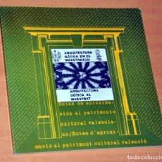 Libros de segunda mano: ARQUITECTURA GÓTICA EN EL MAESTRAZGO - DE JUAN LUIS CONSTANTE - GENERALITAT VALENCIANA Y OTROS 1983. Lote 180266428