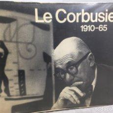 Libros de segunda mano: LE CORBUSIER 1910 1965 WILLY BOESIGER HANS GIRSBERGER EDITION GIRSBERGER, 1967 INGLES FRANCES ALEMAN. Lote 180422790