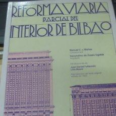 Libros de segunda mano: REFORMA VIARIA PARCIAL DEL INTERIOR DE BILBAO COLEGIO OFICIAL DE APAREJADORES Y ARQUITECTOS TECNICOS. Lote 180869082