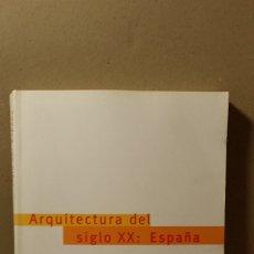 Libros de segunda mano: ARQUITECTURA DEL SIGLO XX ESPAÑA. Lote 181005298