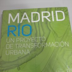 Libros de segunda mano: MADRID RIO. UN PROYECTO DE TRANSFORMACIÓN URBANA. Lote 181070975